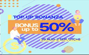 50% BONUS! SEP TOP-UP BONANZA is coming!